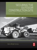 Securing the Outdoor Construction Site: Strategy, Prevention, and Mitigation