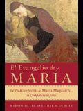 El Evangelio de María: La Tradición Secreta de María Magdalena, La Compañera de Jesús