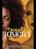 Beautiful Toxicity
