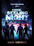 Come, Seeling Night