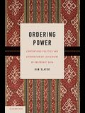 Ordering Power: Contentious Politics and Authoritarian Leviathans in Southeast Asia