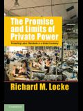 The Promise and Limits of Private Power: Promoting Labor Standards in a Global Economy
