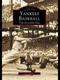 Yankees Baseball: The Golden Age