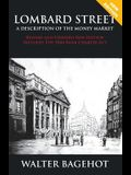 Lombard Street - Revised and Updated New Edition, Includes the 1844 Bank Charter ACT