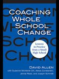 Coaching Whole School Change: Lessons in Practice from a Small High School