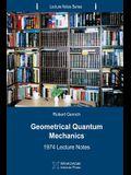 Geometrical Quantum Mechanics: 1974 Lecture Notes