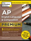 Cracking the AP English Language & Composition Exam 2020, Premium Edition: 5 Practice Tests + Complete Content Review + Proven Prep for the New 2020 E