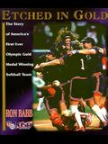 Etched in Gold: The Story of America's First-Ever Olympic Gold Medal Winning Softball Team