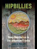 Hipbillies: Deep Revolution in the Arkansas Ozarks