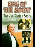 King of the Mount: The Jim Phelan Story