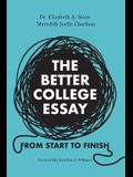 The Better College Essay: From Start to Finish