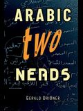 Arabic for Nerds 2: A Grammar Compendium - 450 Questions about Arabic Grammar