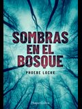 Sombras En El Bosque (the Tall Man - Spanish Edition)