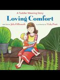 Loving Comfort: A Toddler Weaning Story