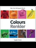 My First Bilingual Book-Colours (English-Turkish)