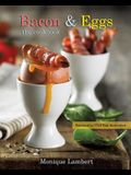 Bacon & Eggs: The Cookbook