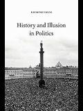 History and Illusion in Politics