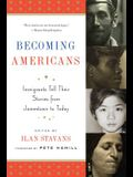 Becoming Americans: Immigrants Tell Their Stories from Jamestown to Today: A Library of America Special Publication