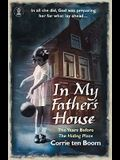In My Father's House: The Years Before 'The Hiding Place'. Corrie Ten Boom with C.C. Carlson