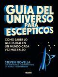 Guía del Universo Para Escépticos: Cómo Saber Lo Que Es Real En Un Mundo Cada Vez Más Falso