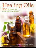 Healing Oils: 500 Formulas for Aromatherapy