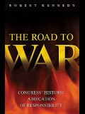 The Road to War: Congress' Historic Abdication of Responsibility