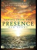 Living from the Presence DVD Study: Principles for Walking in the Overflow of God's Supernatural Power