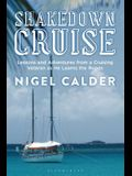 Shakedown Cruise: Lessons and Adventures from a Cruising Veteran as He Learns the Ropes