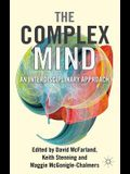 The Complex Mind: An Interdisciplinary Approach