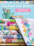 Easy Layer-Cake Quilts 2: More Simple Quilts from 10 Squares