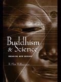 Buddhism & Science: Breaking New Ground
