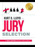 Kurt D. Lloyd on Jury Selection: A Trial Lawyer's Manual for Illinois