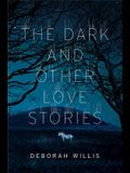 The Dark and Other Love Stories