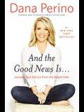 And the Good News Is...: Lessons and Advice from the Bright Side