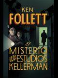 El Misterio de Los Estudios Kellerman / The Mystery of the Kellerman's Studio = The Mystery of the Kellerman's Studio