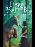Harry Potter Y El Prisionero de Azkaban / Harry Potter and the Prisoner of Azkaban = Harry Potter and the Prisoner of Azkaban