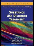 The American Psychiatric Association Publishing Textbook of Substance Use Disorder Treatment
