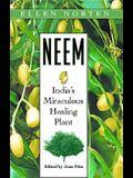 Neem: India's Miraculous Healing Plant