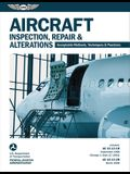 Aircraft Inspection, Repair & Alterations: Acceptable Methods, Techniques & Practices (FAA AC 43.13-1b and 43.13-2b) (Ebundle)