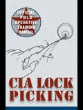 CIA Lock Picking: Field Operative Training Manual