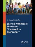 A Study Guide for Jeanne Wakatsuki Houston's Farewell to Manzanar