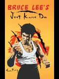 Bruce Lee's Jeet Kune Do: Jeet Kune Do Training and Fighting Strategies