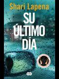 Su Último Día / The End of Her
