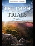 Triumph Through Trials: New Study Edition: The Epistle of James