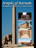 Temple of Karnak: The Majestic Architecture of Ancient Kemet