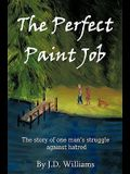 The Perfect Paint Job: The Story of One Man's Struggle Against Hatred