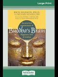 Buddha's Brain: The Practical Neuroscience of Happiness, Love, and Wisdom (16pt Large Print Edition)