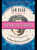 Caesar's Last Breath: And Other True Tales of History, Science, and the Sextillion Molecules in the Air Around Us