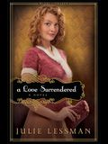 Love Surrendered, A: A Novel (Winds of Change)