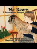 No Room: A Read-Aloud Story of Christmas